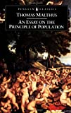 An Essay on the Principle of Population, Thomas Robert Malthus, 014043206X