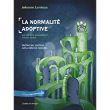 La Normalité adoptive (Adopteparentalité) (French Edition)