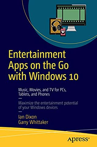 Entertainment Apps On the Go with Windows 10: Music, Movies, and TV for PCs, Tablets, and Phones (2015 Go Phones)