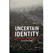 Uncertain Identity: International Migration since 1945