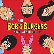 The Bob's Burgers Music Album Vol. 2 (