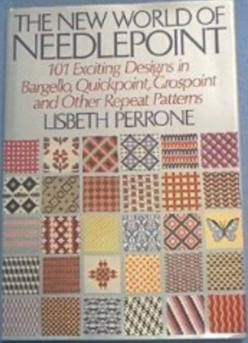 (The New World of Needlepoint: 101 Exciting Designs in Bargello, Quickpoint, Grospoint and Other Repeat Patterns )