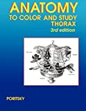 Anatomy to Color and Study Thorax 3rd Edition, Poritsky, Ray, 0983578435