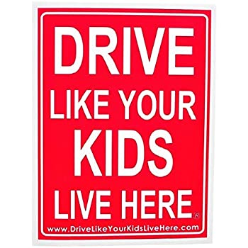 """Drive Like Your Kids Live Here Yard Sign 18""""x 24"""" Double Sided with Stand- Slow Down Sign for Kids at Play"""