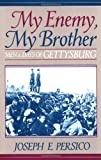 My Enemy, My Brother, Joseph E. Persico, 0306806924