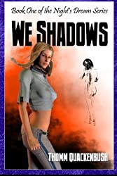 We Shadow: Book One Of The Night's Dream Series