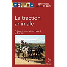 La traction animale (Agricultures tropicales en poche)
