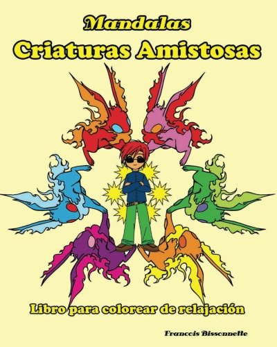 Mandalas Criaturas Amistosas: Libro para colorear de relajacion (Spanish Edition) [Francois Bissonnette] (Tapa Blanda)