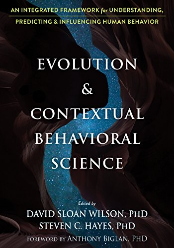!BEST Evolution and Contextual Behavioral Science: An Integrated Framework for Understanding, Predicting,<br />KINDLE