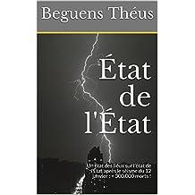 État de l'État: Un état des lieux sur l'état de l'État après le séisme du 12 janvier : + 300.000 morts ! (French Edition)