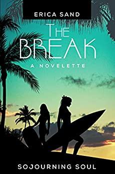 The Break (Sojourning Soul Series Book 2) by [Sand, Erica]