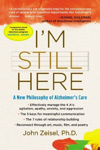 I'm Still Here: A New Philosophy of Alzheimer's Care by Zeisel, John(December 29, 2009) Paperback