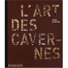 ART DES CAVERNES PRÉHISTORIQUES (L')