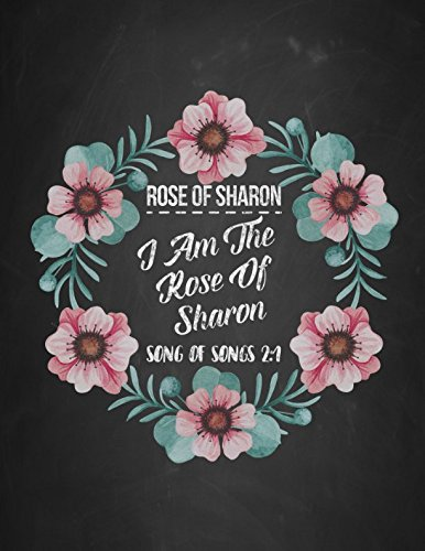 ROSE OF SHARON I am the rose of Sharon Song of Songs 2:1: Names of Jesus Bible Verse Quote Cover Composition Notebook Large