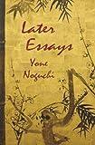 Later Essays, Yone Noguchi, 0615765432