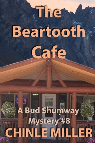 The Beartooth Cafe (Bud Shumway Mystery Series) (Volume 8) [Chinle Miller] (Tapa Blanda)