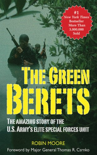 The Green Berets: The Amazing Story of the U.S. Army's Elite Special Forces Unit