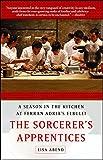 "The Sorcerer's Apprentices: A Season in the Kitchen at Ferran Adriè""¿'s elBulli"
