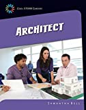 Architect (21st Century Skills Library: Cool Steam Careers)