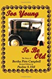 Too Young to Be Old, Pauline S. Hill, 1434392554