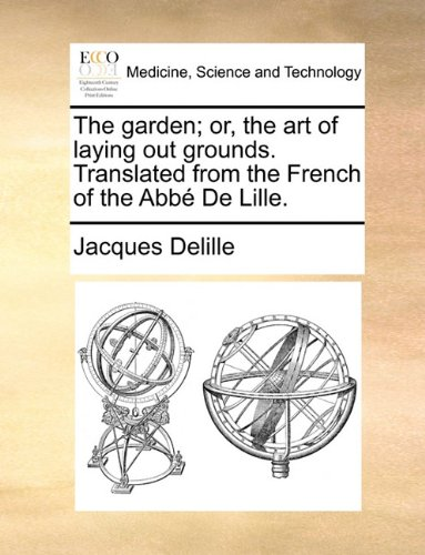 Download The garden; or, the art of laying out grounds. Translated from the French of the Abbé De Lille. pdf epub