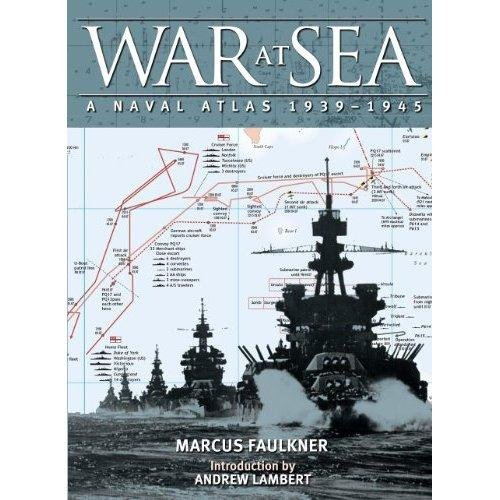War at Sea: A Naval Atlas, 1939–1945