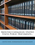 Monthly Catalogue, United States Public Documents..., , 1271791587