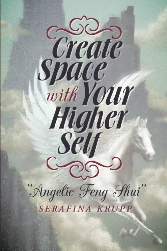 Create Space with Your Higher Self: Angelic Feng Shui