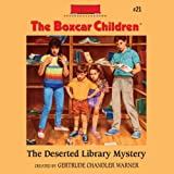 The Deserted Library Mystery: The Boxcar Children Mysteries, Book 21