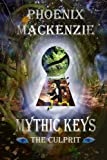 Mythic Keys: the Culprit, Phoenix MacKenzie, 1494890399