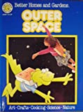 Outer Space, Better Homes and Gardens Editors, 0696019191