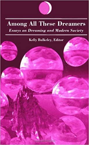 Among all these dreamers: essays on dreaming and modern society
