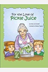 For The Love of Pickle Juice Kindle Edition