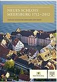 Neues Schloss Meersburg 1712-2012 : Die Bewegte Geschichte der Residenz: Von Den Fürstbischöfen Bis Heute, Mueller, Carla and Mueller, Carla Th, 3795425964