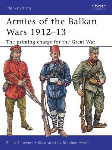 Armies Balkan Wars 1912 13 Men at Arms