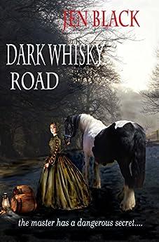 Dark Whisky Road by [Black, Jen]