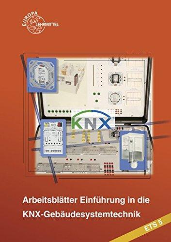 Einführung in die KNX-Gebäudesystemtechnik ETS5: Arbeitsblätter