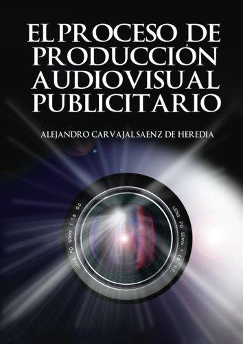 El proceso de producción audiovisual (Spanish Edition)
