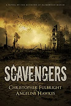 Scavengers by [Fulbright, Christopher, Hawkes, Angeline]