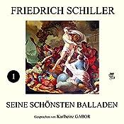 Friedich Schiller - Seine schönsten Balladen 1 | Friedrich Schiller