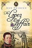 The Lopez Affair (The Chronicles of Christoval Alvarez) (Volume 9)
