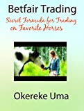 This is the second book in the Betfair Trading Books which is a series of books on how anyone can make money online everyday at the Betting Exchanges.This book is on how to trade the Favorite Horse at Betfair. I did not copy this from anyone, rather ...