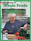 Whole Foods for Seniors, Kathleen O'Bannon, 1553120302