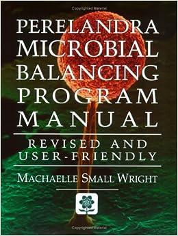 Perelandra Microbial Balancing Program Manual: Revised and User-Friendly May 10, 2004