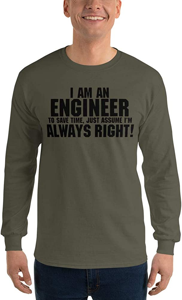 I Am an Engineer to Save Time Assume Im Always Right Men/'s Long Sleeve Shirt