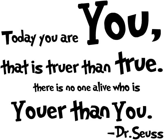 Today You are You That is Truer Than True There is No One Alive Who is Youer Than You.-Dr.Seuss Wall Stickers Removable Art DIY Sticker Home Decal