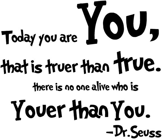 Lchen Today You Are You That Is Truer Than True There Is No One Alive Who Is Youer Than You Dr Seuss Wall Stickers Decal Home Decor Removable You Are You Kitchen