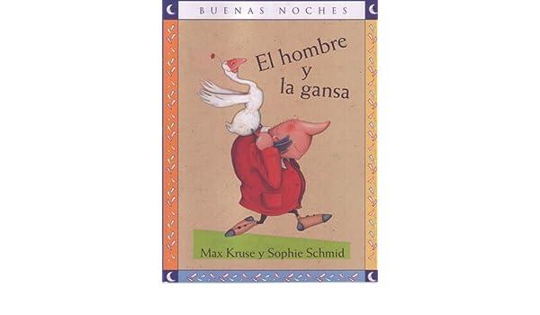 El Hombre y La Gansa/ The Man and the Goose (Buenas Noches ...