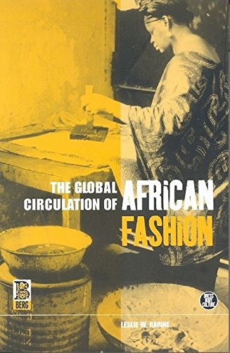 Search : The Global Circulation of African Fashion (Dress, Body, Culture)