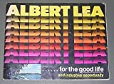 img - for Albert Lea (Minnesota) ...for the good life and industrial opportunity book / textbook / text book